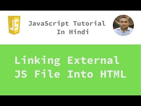 JavaScript Tutorial - 3 - Linking External JavaScript File Into HTML | Hindi