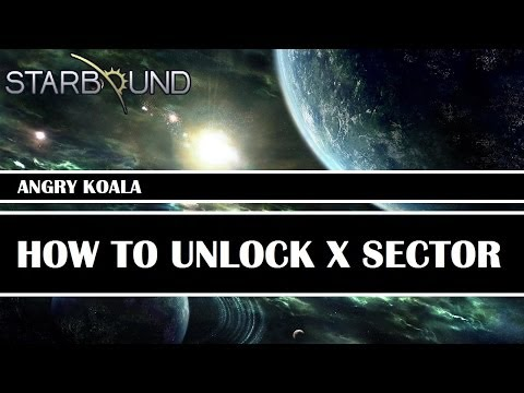[Starbound Guide] - How to Unlock X Sector