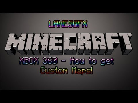 LakesGFX - How to get Minecraft Maps! [XB360]