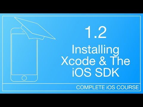 Get iOS Development Tools | 1.2 - Installing Xcode & The iOS SDK | How To Develop iOS Apps Course