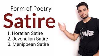 Satire : form of poetry in Hindi Horatian Satire Juvenalian Satire Menippean Satire