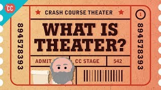 What Is Theater? Crash Course Theater #1