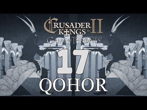 Ck2: Game of Thrones - DEUS GOAT! Qohor Episode 17