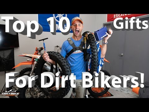 Top 10 Gift Ideas for Dirt Bikers 2018!