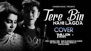 Tere Bin Nahi Lagda Dil Mera Dholna | Cover | Simmba | Rahat Fateh Ali Khan | New Song 2019