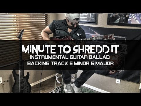 Minute To Shredd It - Instrumental Guitar Ballad Backing Track E minor G major