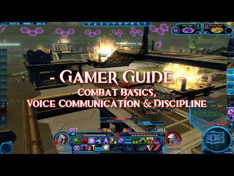 ★ SWTOR ★ - Gamer Guide for Group PvP - Combat Basics, Voice Communications & Discipline