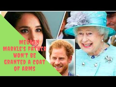 Meghan Markle's father WON'T be granted a coat of arms, Poor Thomas Markle