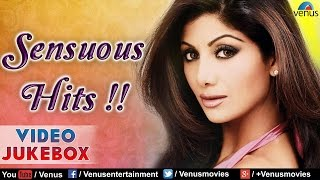 Sensuous Hits Of Shilpa Shetty : Bollywood Romantic Songs || Video Jukebox |