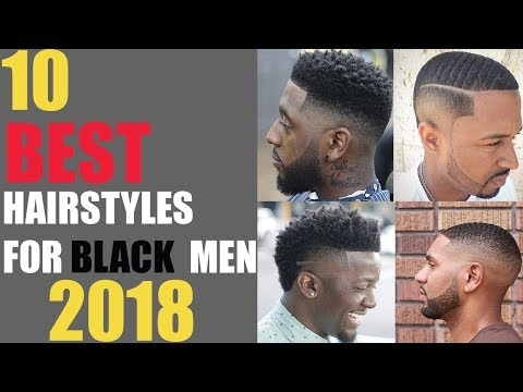 10 Best hairstyles for BLACK men 2018