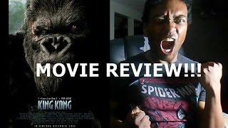 KING KONG (2005) REVIEW!!!!!