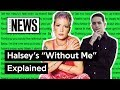 """Download Halsey's """"Without Me"""" Explained 