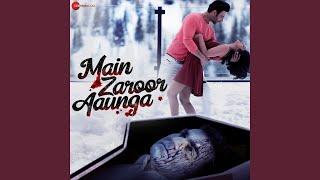 Main Zaroor Aaunga Title Track