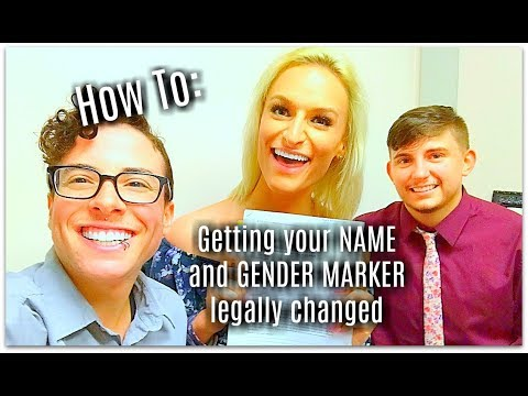 HOW TO GET YOUR NAME AND GENDER MARKER LEGALLY CHANGED