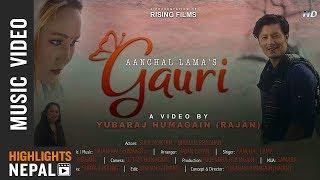 Gauri - Aanchal Lama Ft. Sumi Moktan & Nirajan Pradhan | New Nepali Pop Song 2018