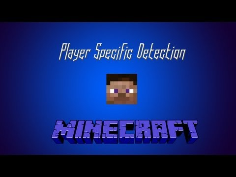Minecraft - Player Specific Detection
