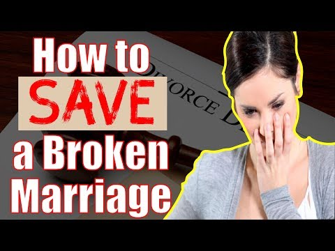 How To Fix And Save A Broken Marriage From Divorce