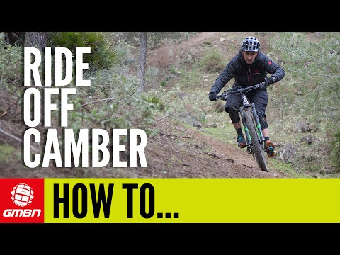 How To Ride Off Camber MTB Trails | Essential Mountain Bike Skills