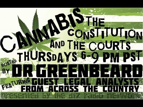 Cannabis The Constitution and the Courts special guest Central Cali Caregivers