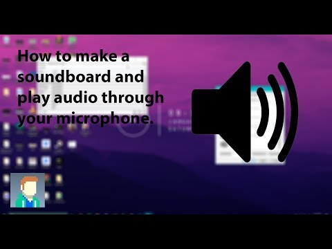 How to get a soundboard and play audio through your microphone