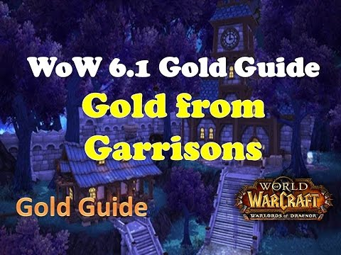 WoW Gold Guide Daily Fast Gold from Garrisons - 6.1 WoD