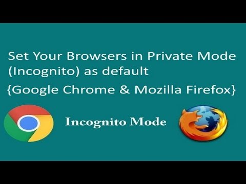 Set Private Browsing Mode as default in Browsers