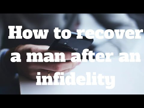 How to recover a man after an infidelity