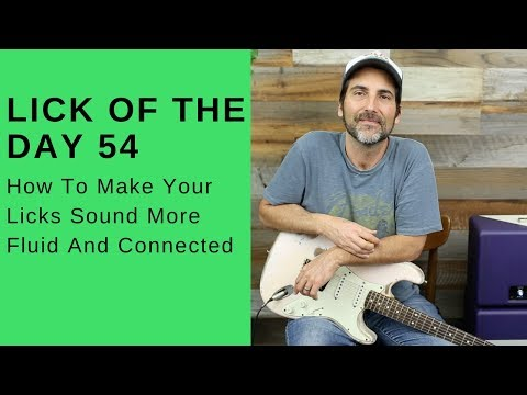 Lick Of The Day 54 - How To Make Your Licks Sound More Fluid And Connected - Guitar Lesson