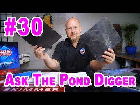 Pond Liner Comparison - Ask T.P.D. #30