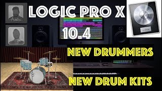 Logic Pro X 10.4 -  New Drummers And Drum Kits
