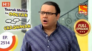 Taarak Mehta Ka Ooltah Chashmah - Ep 2514 - Full Episode - 19th July, 2018
