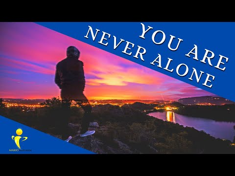 how to deal with loneliness - You are never alone (motivational video)