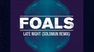 Download Foals - Late Night (Solomun Remix) Video