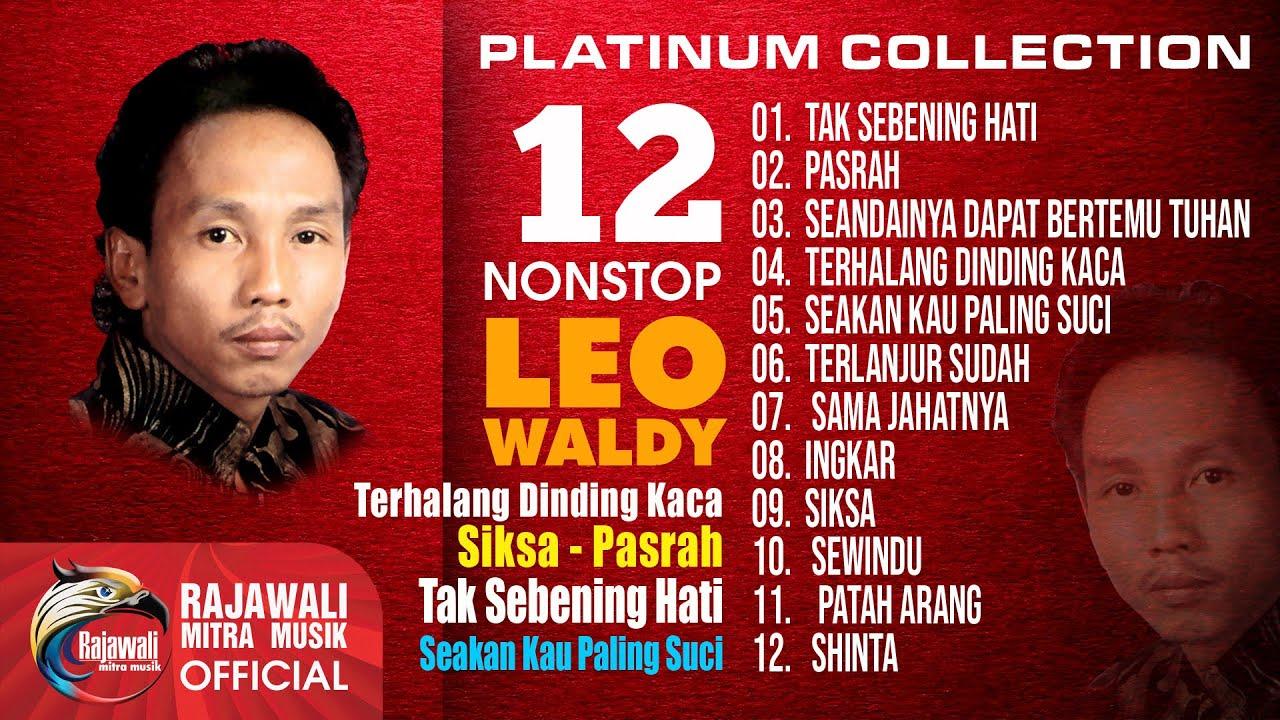 Leo Waldy - 12 Top Hit's Platinum Collection Dangdut Nostalgia (Original Audio) Full Album