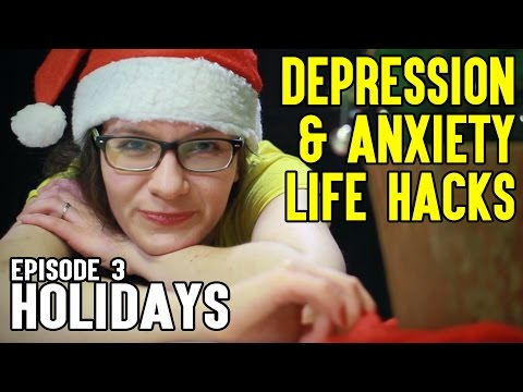Depression & Anxiety Life Hacks #3: Holidays