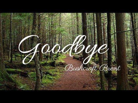 Goodbye: Episode 7 | Bushcraft Brent