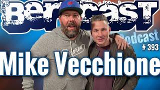 Bertcast # 393 - Mike Vecchione & ME