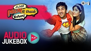 Ajab Prem Ki Ghazab Kahani - Full Songs Jukebox | Ranbir, Katrina, Pritam