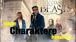 NEUE Charaktere für Fantastic Beasts 2 bekannt!!
