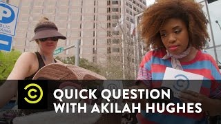 Quick Question with Akilah Hughes