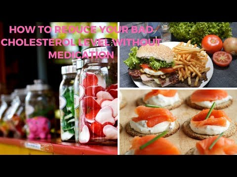 How to Reduce your Bad Cholesterol Level without Medication