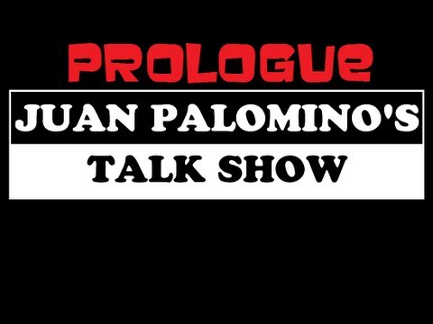 Juan Palomino's Talk Show: Prologue
