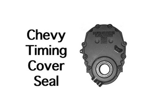 Chevy Timing cover seal