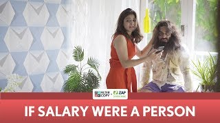 FilterCopy | If Salary Were A Person | Ft. Wamiqa Gabbi and Veer Rajwant Singh