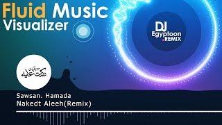 Nakedt Aleeh (remix)   Fluid Music Audio Visualizer