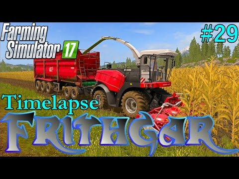 Farming Simulator 2017 Timelapse #29: Getting Started On The Corn Silage!