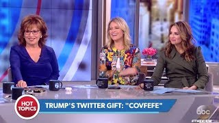 panel has a laugh over trumps covfefe tweet the view