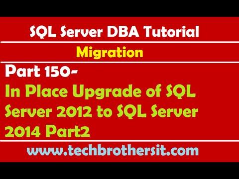 SQL Server DBA Tutorial 150-In Place Upgrade of SQL Server 2012 to SQL Server 2014 Part2
