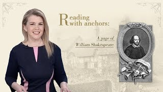 Reading with anchors: A page of William Shakespeare - Episode 4