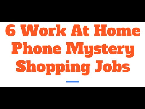 6 Work At Home Phone Mystery Shopping Jobs